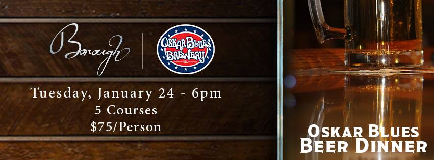 Oskar Blues Beer Dinner at Borough